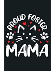 Proud Foster Mama Kitty Cat Feline Rescue Mom Gift: Notebook Planner - 6x9 inch Daily Planner Journal, To Do List Notebook, Daily Organizer, 114 Pages
