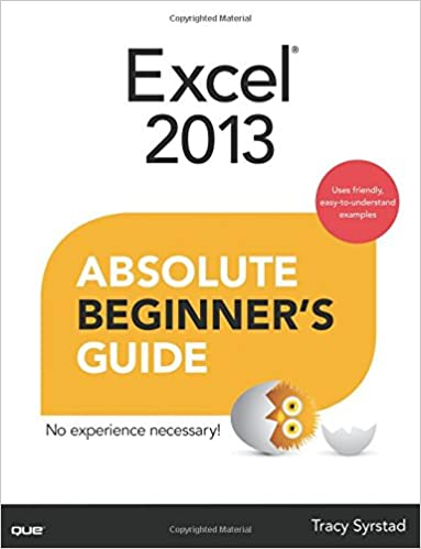 Excel 2013 Absolute Beginner's Guide: Tracy Syrstad: 9780789750570 ...