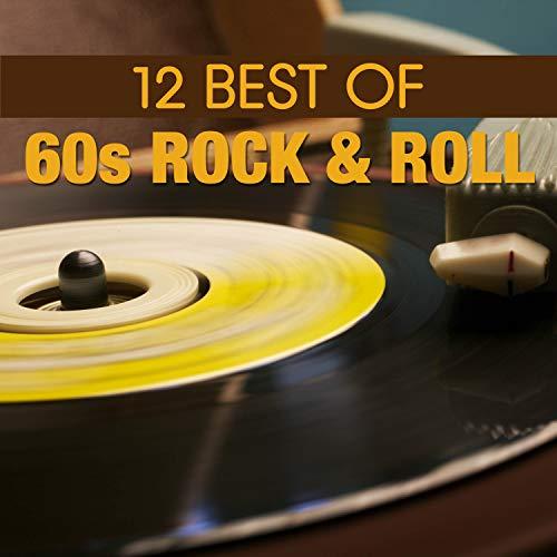 12 Best of 60's Rock 'n' Roll (Best Of Rock N Roll)