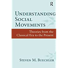 Understanding Social Movements: Theories from the Classical Era to the Present
