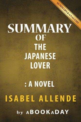 Summary of The Japanese Lover: A Novel by Isabel Allende | Summary & Analysis