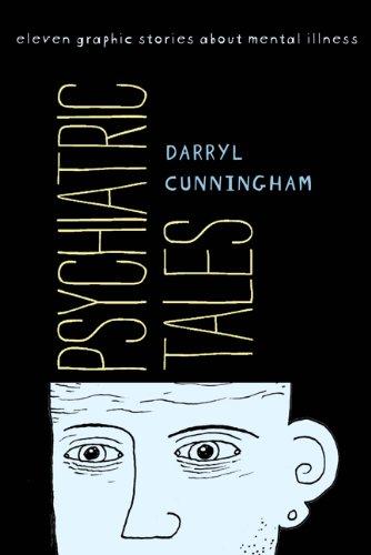 """Psychiatric Tales - Eleven Graphic Stories about Mental Illness"" av Darryl Cunningham"