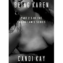 Being Karen: Part 2.5 of the Taking Lance Series