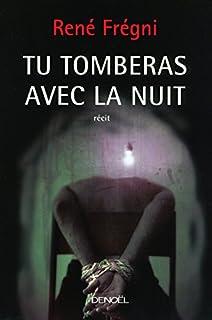 Tu tomberas avec la nuit, Frégni, René
