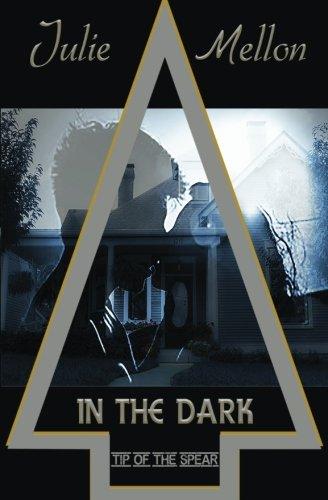 In the Dark (Tip of the Spear) (Volume 2)