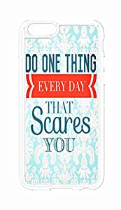 Custom iPhone 6 Plus (5.5 inch) Case , Do One Thing / Something Everyday That Scares You Hard Plastic Protective Cases Cover by Foreverway --1579