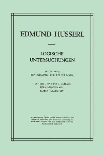 Logische Untersuchungen: Erster Band Prolegomena zur reinen Logik (Husserliana: Edmund Husserl – Gesammelte Werke)