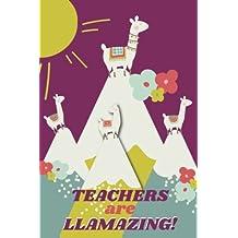 Teachers are Llamazing!: Cute Teacher Appreciation Gift for Women, Teacher Llama Journal with Lined and Blank Pages, Llama Teacher Gift