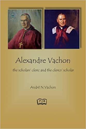 Alexandre Vachon: the scholars' cleric and the clerics' scholar