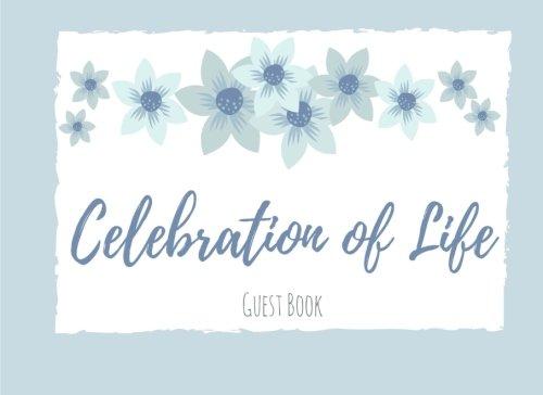 Celebration of Life: Guest Book, Light Blue Flowers, Memorial Guest Book & Funeral Guest Book, Wake, Condolence Book, Church, Memorial Service (Elite Guest Book)