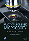 Practical Forensic Microscopy: A Laboratory Manual