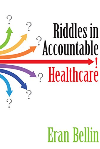 Riddles in Accountable Healthcare: A Primer to develop analytic intuition for medical homes and population health Pdf