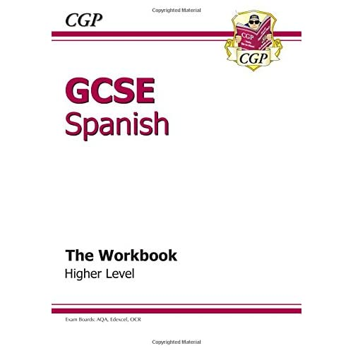 GCSE Spanish Workbook - Higher (A*-G course)
