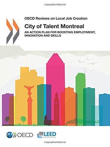 OECD Reviews on Local Job Creation City of Talent Montreal:  An Action Plan for Boosting Employment, Innovation and Skills ebook