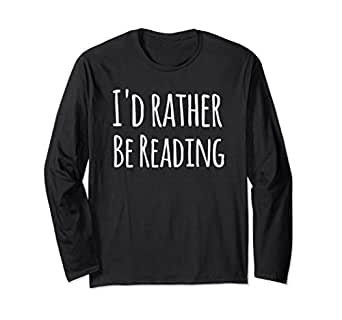 Unisex Reading Shirts for Women I'd rather be Reading Bookworm Small Black