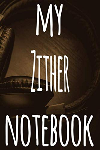 My Zither Notebook: The perfect gift for the musician in your life - 119 page lined journal!