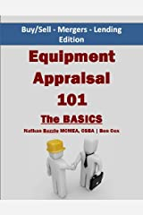 Equipment Appraisal 101 - The Basics Kindle Edition