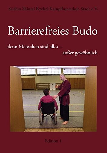 Barrierefreies Budo - denn Menschen sind alles - außer gewöhnlich: Edition 1