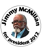 "JIMMY McMILLAN for President 2012 Large 2.25"" Pinback Button"