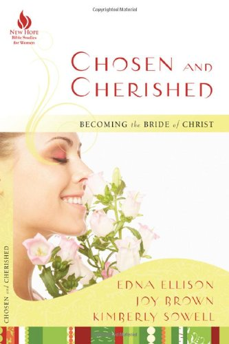Chosen and Cherished: Becoming the Bride of Christ (New Hope Bible Studies for Women)