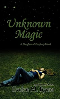 Unknown Magic (Daughter of Prophecy Book 1) by [Byrne, Evelyn M.]