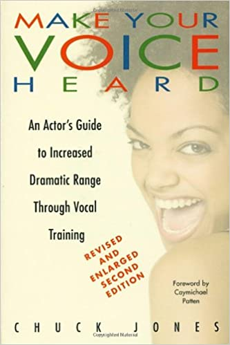 Make Your Voice Heard: An Actor's Guide to Increased Dramatic Range