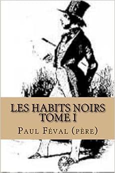 Como Descargar Torrente Les Habits Noirs-tome I: 1 PDF A Mobi