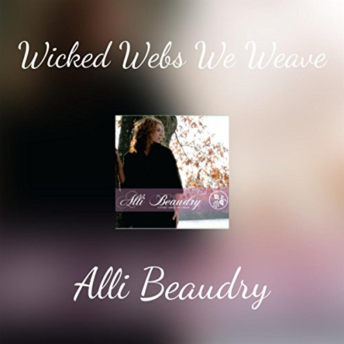 Wicked Web - Wicked Webs We Weave [Explicit]