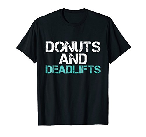 Funny Workout TShirt Donuts and Deadlifts Gym Shirt