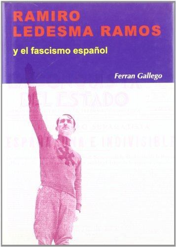 Ramiro Ledesma Ramos: 4 (Nuestro ayer) Fernando José Gallego Margaleff