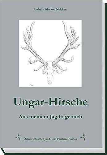 Ungar-Hirsche: Aus meinem Jagdtagebuch