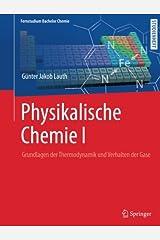 Physikalische Chemie I: Grundlagen der Thermodynamik und Verhalten der Gase (German Edition) Paperback