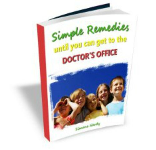 Simple Remedies until you can get to the Doctor's Office (English Edition)