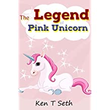 "Kids Fantasy Books: The Legend of The Pink Unicorn - Book 1 "" (Bedtime Stories for Kids, Unicorn dream book, Bedtime Stories for Kids)"