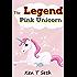 "Kids Fantasy Books: ""The Legend of The Pink Unicorn - Book 1 "" (Bedtime Stories for Kids, Unicorn dream book, Bedtime Stories for Kids)"