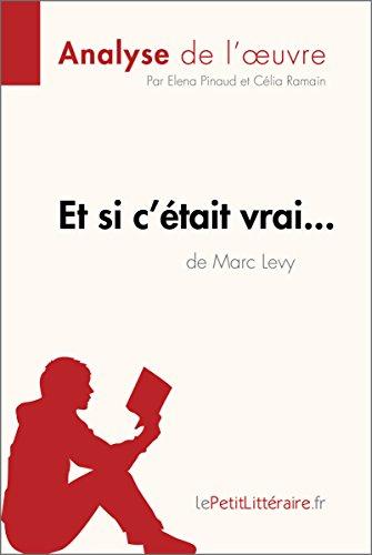 Et si c'était vrai... de Marc Levy (Analyse de l'oeuvre): Comprendre la littérature avec lePetitLittéraire.fr (Fiche de lecture) (French Edition)