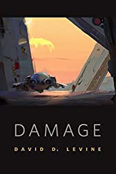 Damage: A Tor.Com Original Kindle Edition by David D. Levine