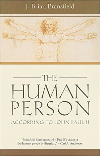 Book The Human Person: According to John Paul II by J. Brian Bransfield (1-Jun-2010)