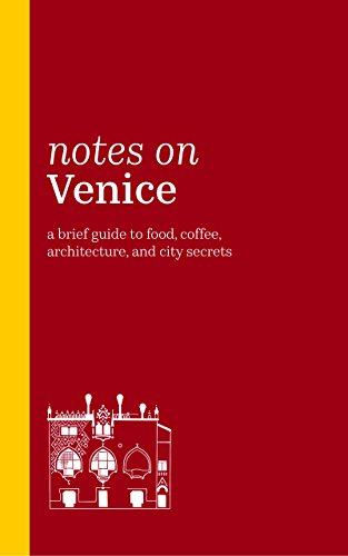 E.b.o.o.k Notes on Venice: A brief guide to food, coffee, architecture, and city secrets (2018) RAR