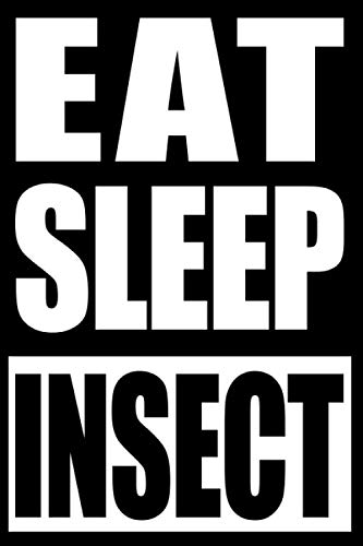 Eat Sleep Insect | Notebook for Insect Collectors: College Ruled Journal For Insect Collecting