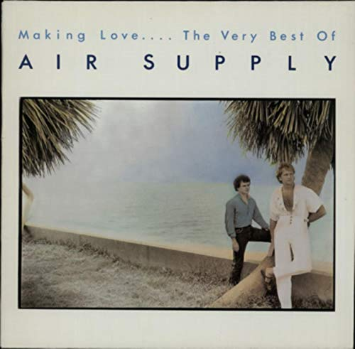 Air Supply / Making Love.... The Very Best Of (Making Love The Very Best Of Air Supply)