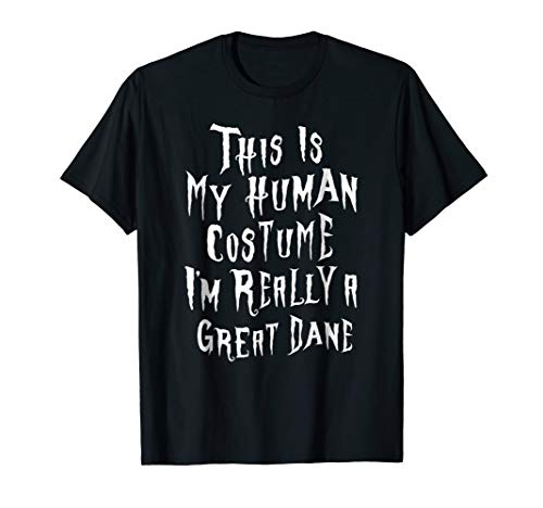 I'm Really a Great Dane Costume Shirt Funny Halloween Scary
