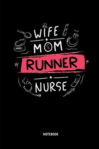 Wife - Mom - Runner - Nurse - Notebook: Half Marathon Journal / Notebook (Dot Grid). Funny Half Marathon Training Accessories & Novelty Marathon ... Finisher Gift Idea for Mother's Day.]()