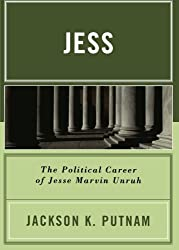 Jess: The Political Career of Jesse Marvin Unruh