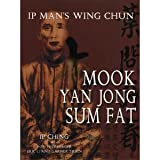 Ip Man's Wing Chun Mook Yan Jong Sum Fat
