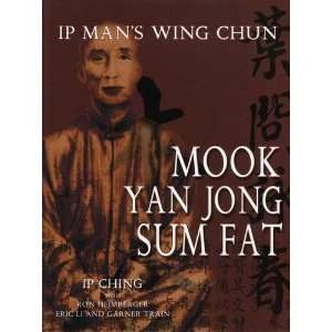 Ip Man's Wing Chun Mook Yan Jong Sum Fat