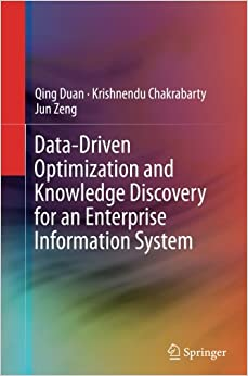 Book Data-Driven Optimization and Knowledge Discovery for an Enterprise Information System
