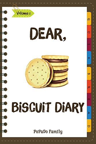 Dear, Biscuit Diary: Make An Awesome Month With 31 Best Biscuit  Recipes! (Biscuit Cookbook, Biscuit Recipe Book, How To Make Biscuits, Biscuit Cooking, Quick Bread Cookbook) by PuPaDo Family