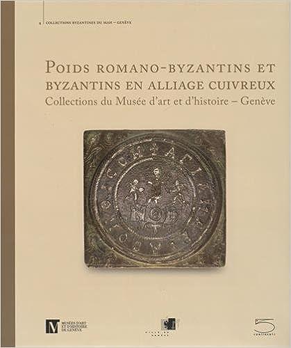 Livres gratuits en ligne Poids romano-byzantins et byzantins en alliage cuivreux pdf ebook