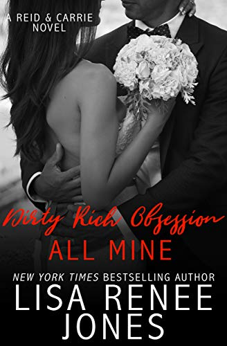 Dirty Rich Obsession: All Mine by Lisa Renee Jones